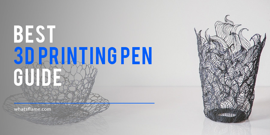 Best 3D Printing Pen Reviews | 2017 NEW Guide
